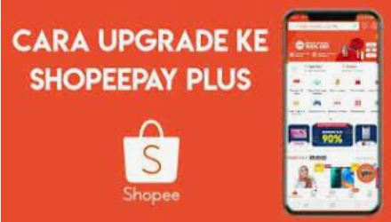 cara upgrade shopeepay plus