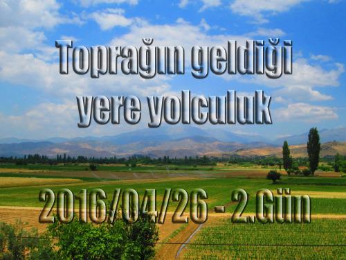 2016/04/26 Toprağın geldiği yere yolculuk (2.Gün Tire-Ödemiş-Beydağ)