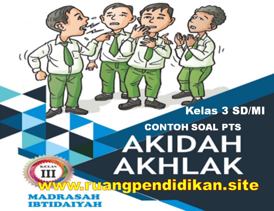 Soal PTS Akidah Akhlak Kelas 3 SD/MI