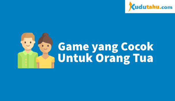 Game Android yang Cocok Untuk Orang Tua
