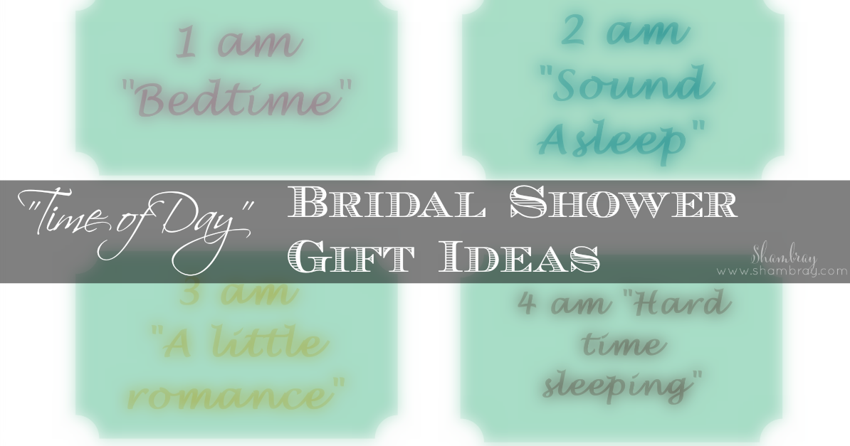 Shambray Time Of Day Bridal Shower Gift Ideas