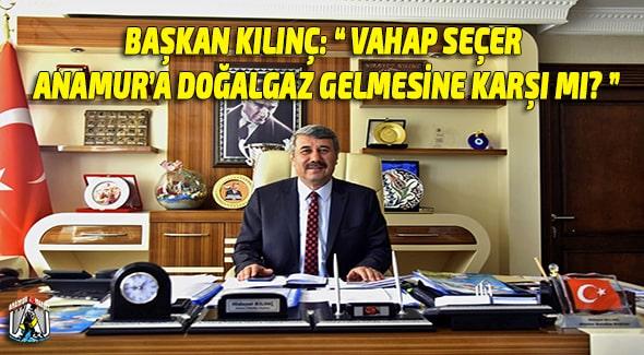 Vahap Seçer,Mersin Büyükşehir Belediyesi,Mersin Haber,Hidayet Kılınç,Anamur Belediyesi,Anamur Haber,