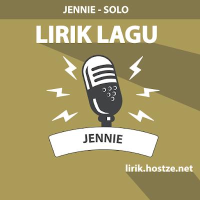 Lirik Lagu SOLO - JENNIE - Lirik Lagu Korea