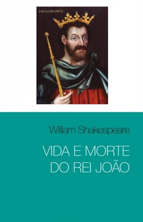 Vida e Morde do Rei João - William Shakespeare
