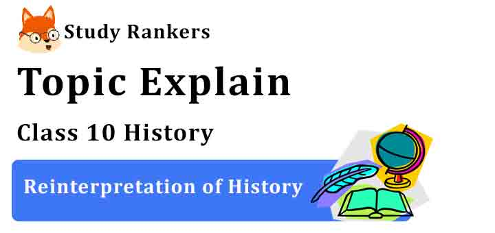 Reinterpretation of History - Chapter 2 Nationalism in India Class 10 History