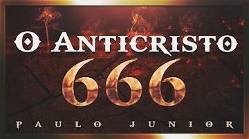 O Anticristo A Marca da Besta 666 - Paulo Junior