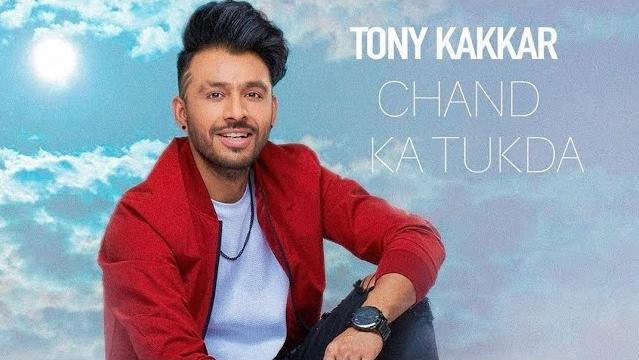 Chand Ka Tukda Lyrics - Tony Kakkar