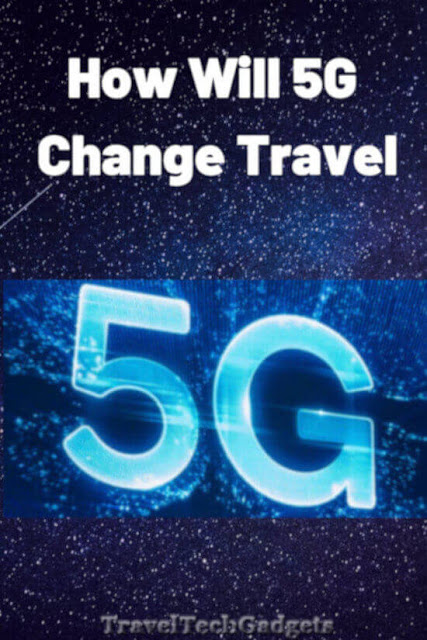 How Will 5G Impact/Change Travel