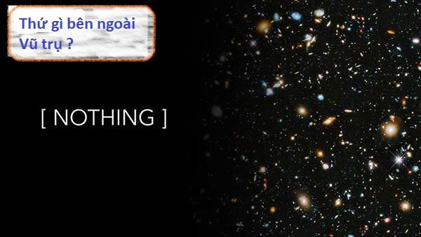 Nếu vũ trụ đang giãn nở thì bên ngoài vũ trụ là thứ gì?