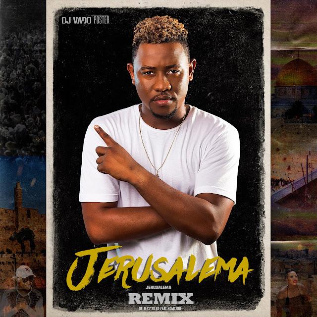 Master Kg Feat. Nomcebo – Jerusalema (Dj Vado Poster Remix