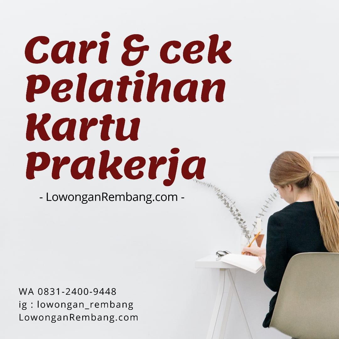 CARI PELATIHAN PRAKERJA - LOWONGAN REMBANG