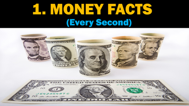 Money Facts Every Second, Money Facts, Every Second