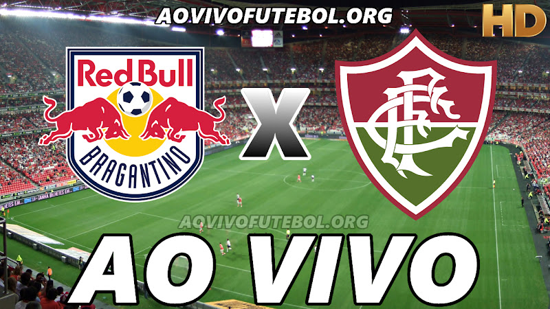 Assistir Bragantino vs Fluminense Ao Vivo HD