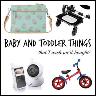 Baby and toddler things that I wish we'd bought