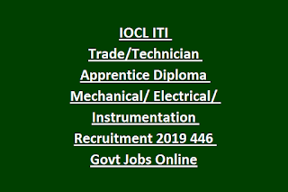 IOCL ITI Trade Technician Apprentice Diploma Mechanical Electrical Instrumentation Recruitment 2019 446 Govt Jobs Online