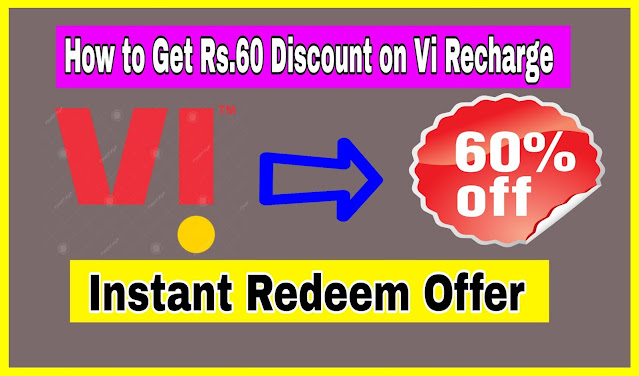 How to Get Rs.60 Discount on Vi Recharge