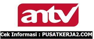 Lowongan Kerja SMA SMK D3 S1 ANTV April 2020 Terbaru