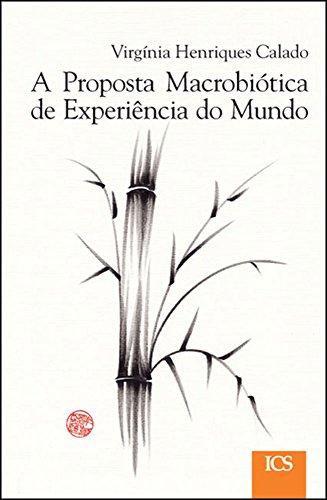 A Proposta Macrobiótica de Experiência do Mundo - Virgínia Henriques Calado