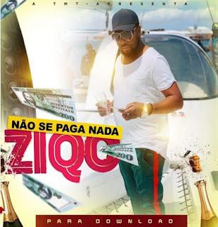 Ziqo - Não Se Paga Nada ( 2019 ) [DOWNLOAD]