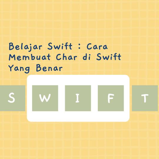Cara Membuat Char di Swift Yang Benar