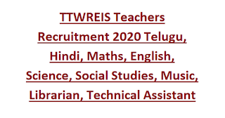 TTWREIS Teachers Recruitment 2020 Telugu, Hindi, Maths, English, Science, Social Studies, Music, Librarian, Technical Assistant Govt Jobs