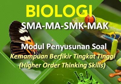 BUKU MODUL PENYUSUNAN SOAL HOTS MAPEL BIOLOGI SMA-MA-SMK-MAK  KK-13