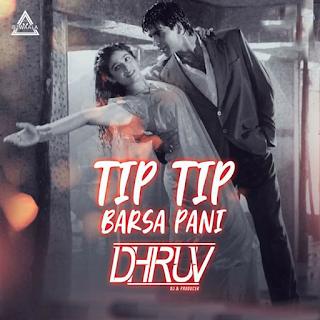 TIP TIP BARSA PANI - DJ DHRUV