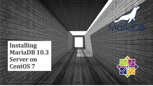 Installing MariaDB 10.3 Server on CentOS 7