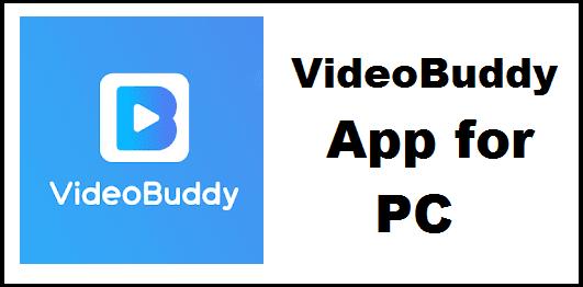 VideoBuddy for PC (Windows & Mac) Free Download