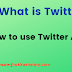 how do you use twitter guide step by step