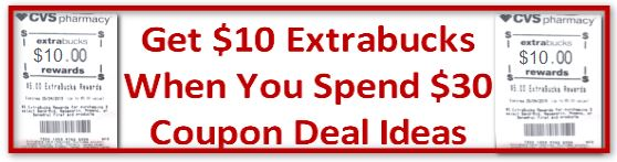 get $10 extrabucks when you spend $30 cvs deal ideas