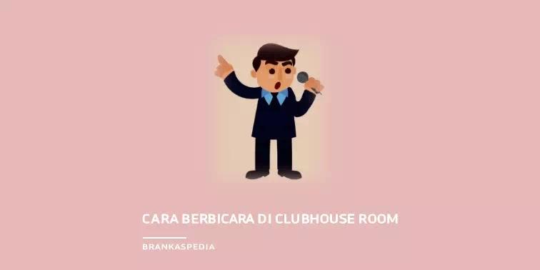 Cara Berbicara di Clubhouse Room