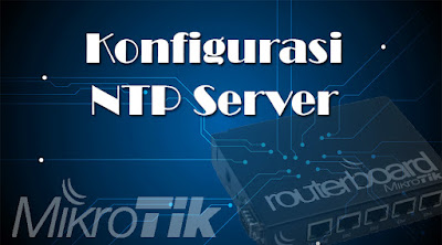 konfigurasi ntp server mikrotik
