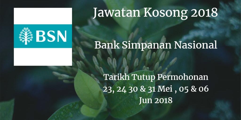 Jawatan Kosong BSN 23, 24, 30 & 31 Mei , 05 & 06 Jun 2018