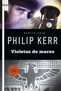 Violetas de Marzo – Berlin Noir IPhilip Kerr
