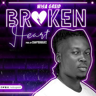Music Download]: Wisa Greid – Broken Heart (Prod  by
