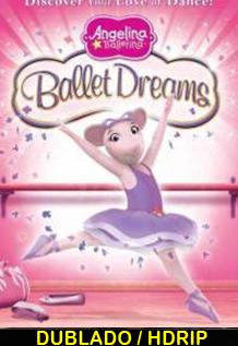 Assistir Angelina Ballerina – Balé Dos Sonhos Dublado 2011