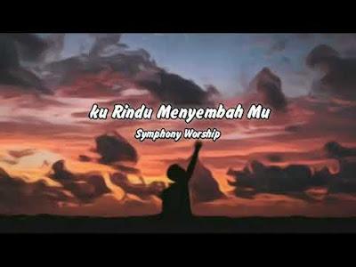 Kurindu MenyembahMu - Symphony Worship