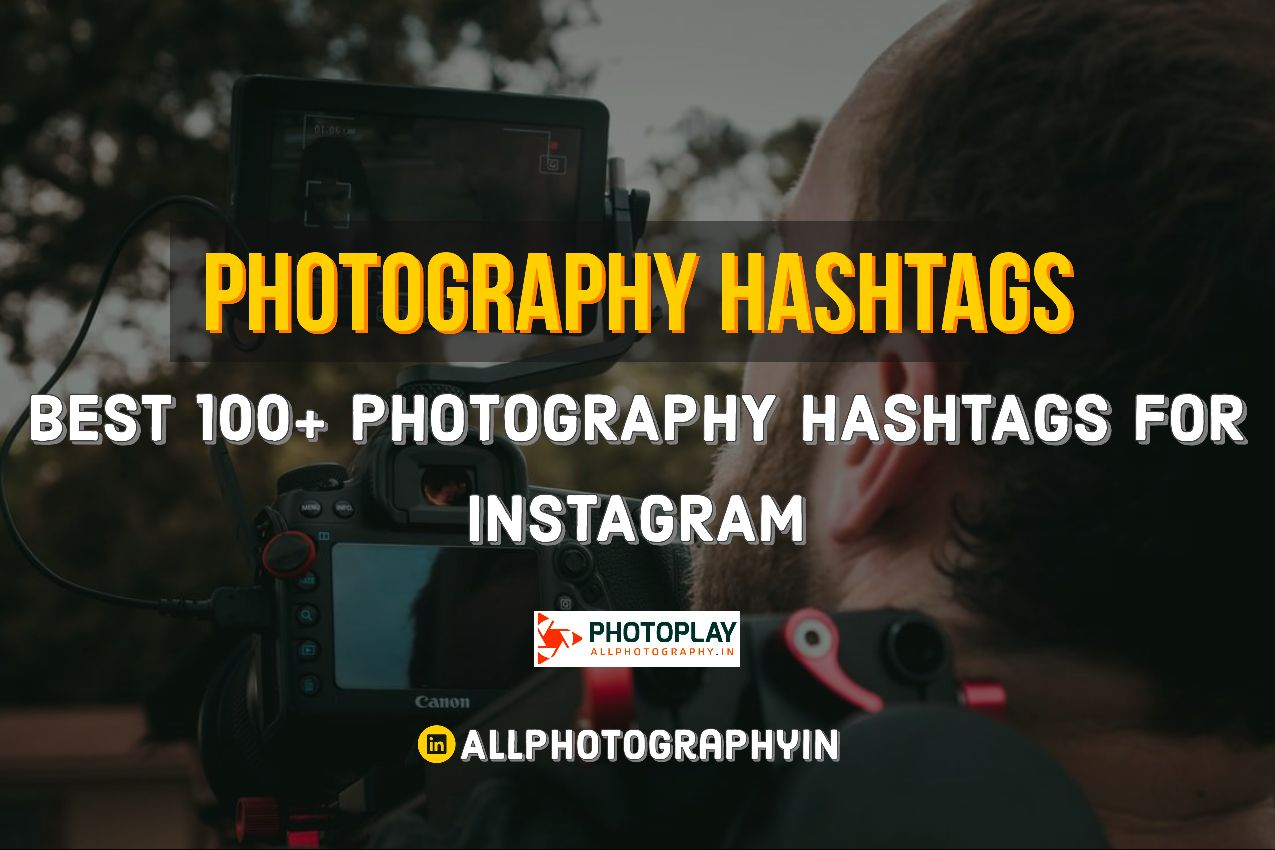 Photography Hashtags for Instagram