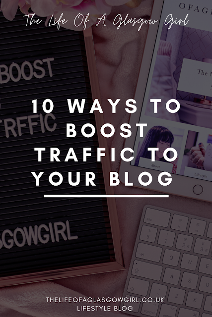 Pinterest graphic for 10 ways to boost traffic to your blog on Thelifeofaglasgowgirl.co.uk