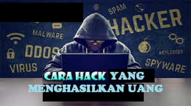 Cara Hack yang Menghasilkan Uang