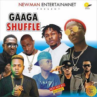 (Just In) Newman Ent Alaba Mixtape _ Gaaga Shuffle  (BY DJ KING)