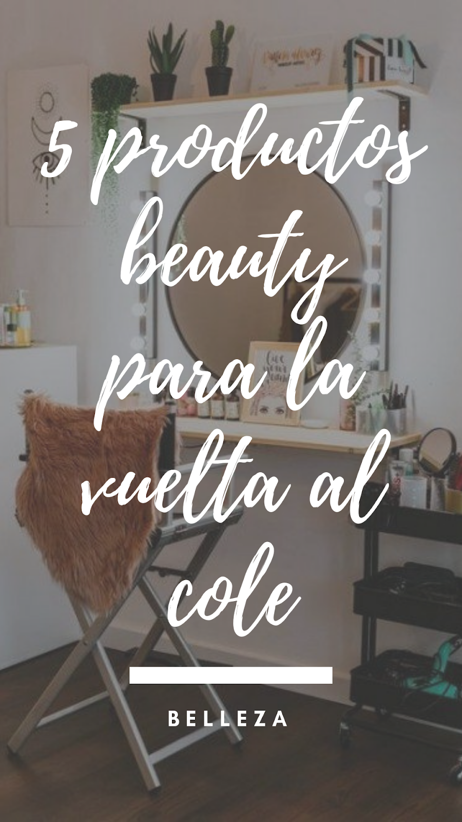 productos-beauty-vuelta-al-cole