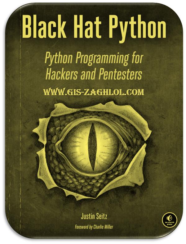 تحميل كتاب برمجة بايثون للقرصنة السوداء Black Hat Python: Python Programming for Hackers and Pentesters