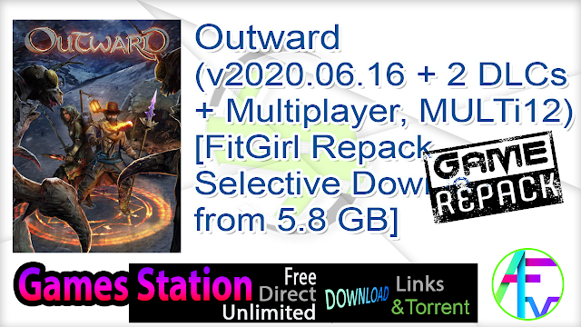 Outward (v2020.06.16 + 2 DLCs + Multiplayer, MULTi12) [FitGirl Repack, Selective Download – from 5.8 GB]