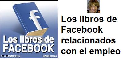 Los libros de Facebook relacionados con el empleo.