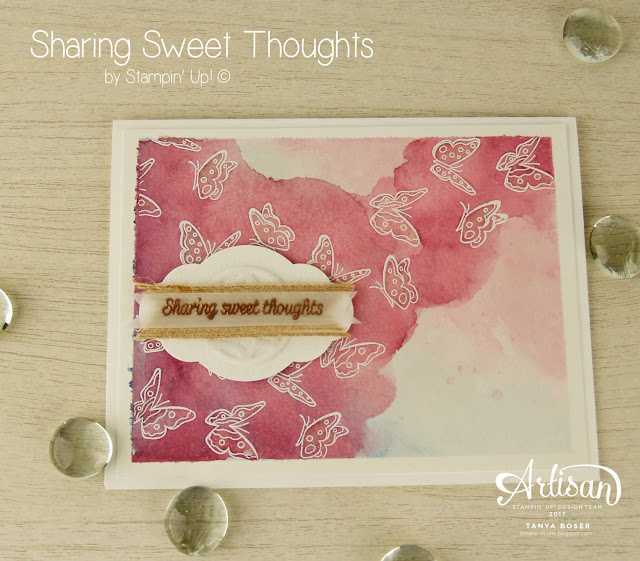 Sharing Sweet Thoughts from Stampin' Up! made some sweet watercolored butterflies! Created by Tanya Boser for the Artisan Design Team blog hop.