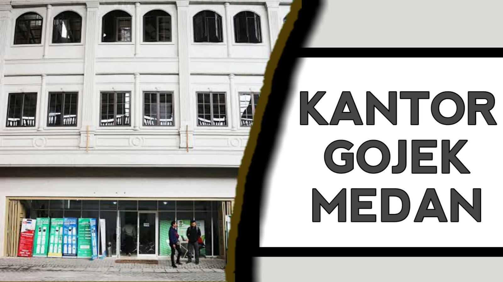 Lokasi Alamat Lengkap PT Gojek Dikota Medan Terbaru