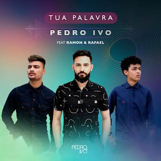 Baixar Música Gospel Tua Palavra - Pedro Ivo, Ramon e Rafael Mp3