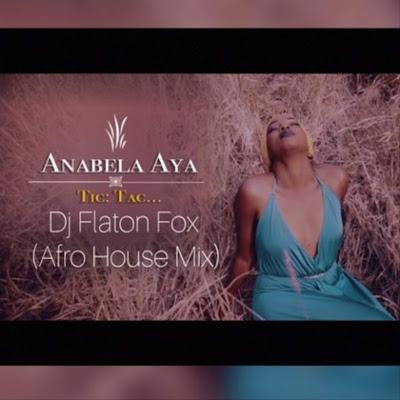 Anabela Aya - Tic Tac (Dj Flaton Fox Afro Remix)